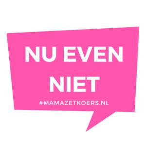 Nu even niet mamazetkoers.nl