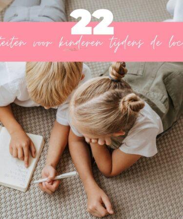 22 activiteiten voor kinderen tijdens de lockdown